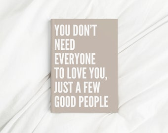 You Don't Need Everyone To Love You Letter Print Diary