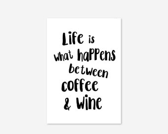 Life Between Coffee Wine Family Funny Quote Fine Art Poster Print Giclee Kitchen Designs Home Decor Picture Typography Wall Art Motivational