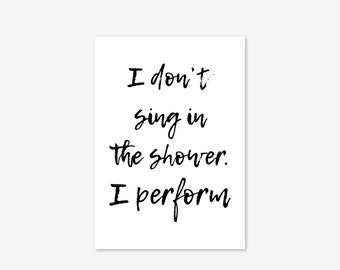 Sing in the Shower Bathroom Toilet Bath Funny Sign Typography Decor Home Life Quote Black White Wall Art Poster Giclee Print Picture Gallery