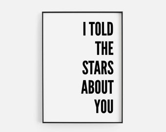 I Told The Stars About You Black and White Print