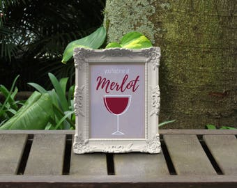 You Had Me At Merlot Printable Art, Wall Art Print, Instant Download, Printable Quotes, Motivational Art, Printable Wall Art