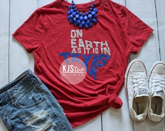 Texas Tee - On Earth as it is in Texas Tee - Texas Pride Tee - Texas Shirt - July 4th Glitter Tee - July 4th Tee - Red White and Blue Tee