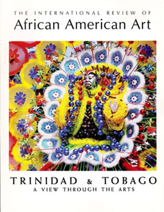 The International Review of African American Art: Trinidad and Tobago (A View Through the Arts)
