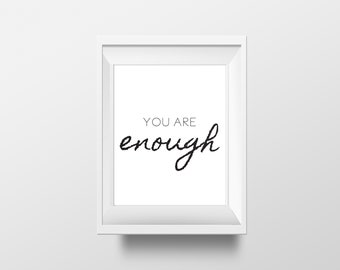 You are enough wall are, printable wall are, printable quotes, self love, motivation printable, black and white