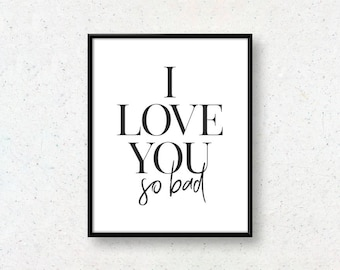 ILYSB -  I love you so bad - digital print    Cozy wall art for Bedroom, Office   Interior decoration   Five print sizes available