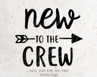 New to the crew svg | Etsy