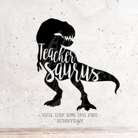Teacher Saurus Svg File Dxf Silhouette Print Vinyl Cricut Etsy