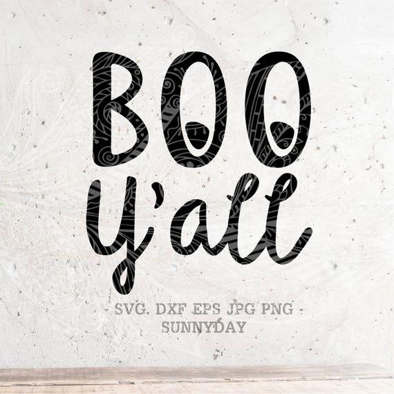 Boo Y All Svg File Dxf Silhouette Print Vinyl Cricut T Etsy