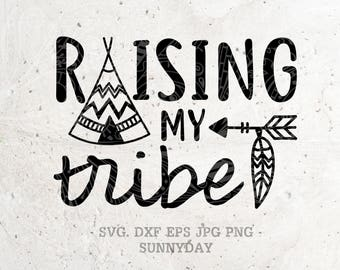 Raising My Tribe SVG File DXF Silhouette Print Vinyl Cricut Cutting SVG T shirt Design Handlettered svg