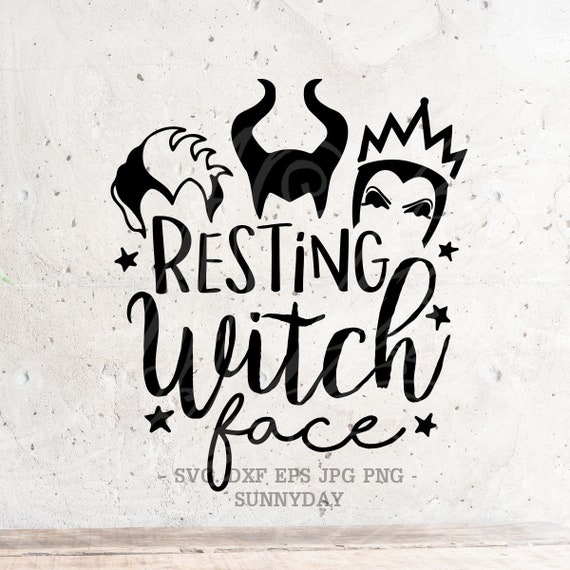 Resting Witch Face Svgbad Girls Svghalloween Svgvillains Etsy