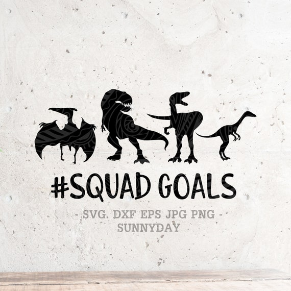 Dinosaur Svg Dinosaur Squad Goals Svg File Dxf Silhouette Etsy