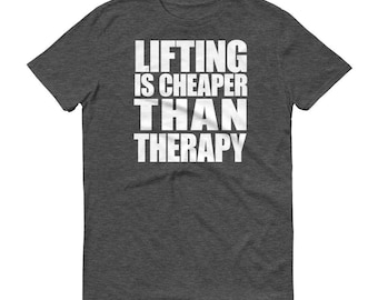 Lifting Cheaper Than Therapy, Weightlifting TShirt, Bodybuilding Tee Shirt, Fitness T-Shirt, Gym Shirt, Weight Lifting Love Gift