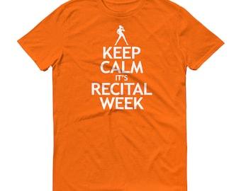 Dance Recital T-Shirt, Recital Shirt, Keep Calm it's Recital Week, Dancing Recital Shirt, Funny Recital Tee Shirt