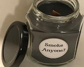SMOKE ANYONE CANDLE