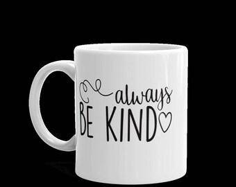Always Be Kind Coffee Mug | Teacup | Novelty Mug