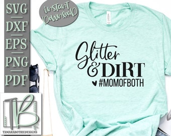 da7857f1 Glitter and Dirt Mom Of Both SVG, Mom of Both, #momofboth, Mom Svg, Mama Svg,  Mom shirt Svg, Cut File, Instant Download, Svg files, Cut File