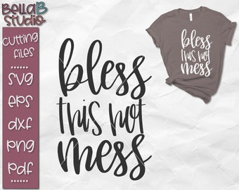 Bless This Mess Svg Etsy