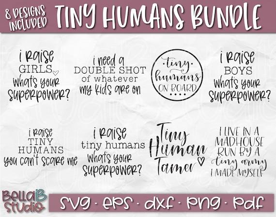 13+ Raising Tiny Humans Svg Dxf Eps Png Design