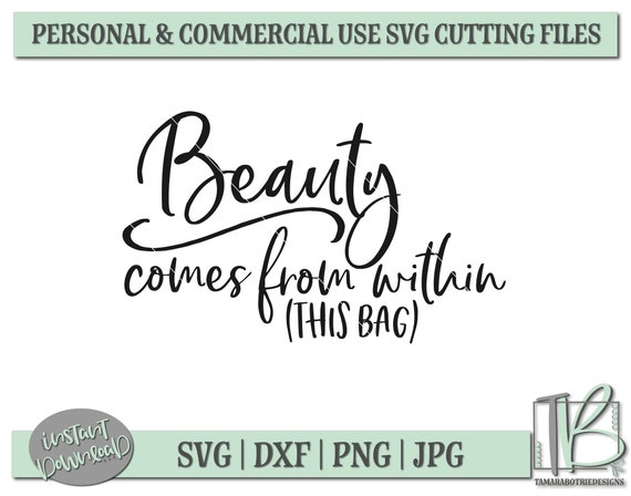 Makeup Svg, Makeup Bag Svg, Beauty Comes From Within Svg, Cosmetic Svg,  Cosmetic Bag Svg, Beauty Svg, Beautiful Svg
