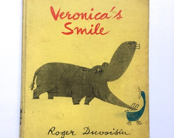Vintage 1960s Children's Book - Veronica's Smile - written and illustrated by Roger Duvoisin - A hippo learns what makes her useful