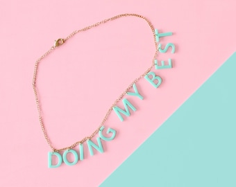 Doing My Best Necklace