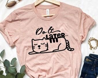 fe2784b4 Funny Cat Shirts, Cat Lovers Gift, Cat Shirt for Woman, Funny T- Shirt,  Shirt, Mom Shirt, Birthday Shirt, Funny Shirts, Women's T shirts,