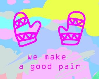 We make a good pair [Greeting Card and Poster Printable]