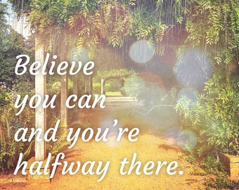 Believe you can and you are halfway there, Print, Photography, Typography, Wall Art, Poster