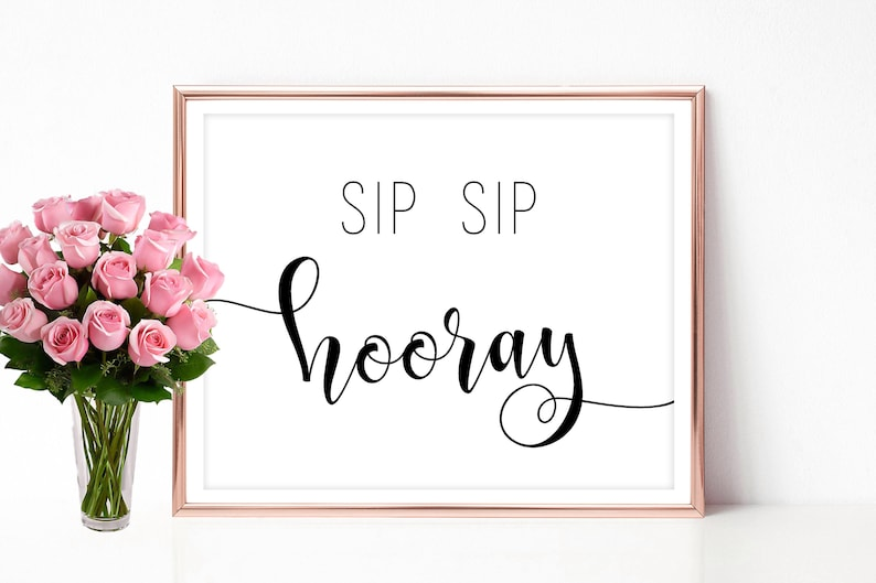 picture relating to Sip Sip Hooray Printable called Sip sip hooray printable Marriage sip sip hooray indication Decoration signage 8x10 5x7 4x6 PDF JPEG Prompt down load