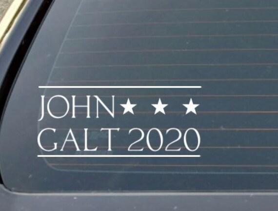 John Galt 2020 Decal Libertarian Decal Galt For President Libertarian Party Conservative Politics Ayn Rand Who Is John Galt