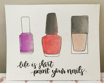 Life is short. Paint your nails. // Print