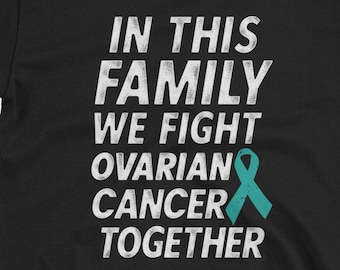 bc9868cd30 In This Family We Fight Ovarian Cancer Together Gildan 64000 Unisex  Softstyle T-Shirt with Tear Away Label