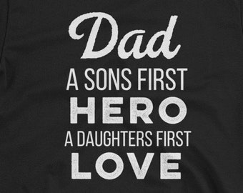 Fathers Day Shirt - Dad a sons first hero and daughters first love shirt Short-Sleeve Unisex T-Shirt