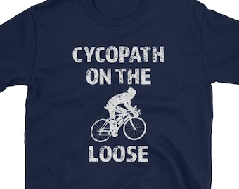 Cycopath on the Loose funny Men s Cycling Short-Sleeve Unisex T-Shirt 525d377c0