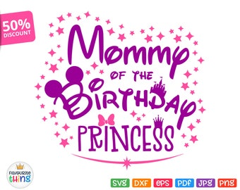 Mommy Of The Birthday Princess Svg Mom of Birthday Girl Svg Family Mom Mother's Digital file Cricut Silhouette, Printable Iron on Transfer
