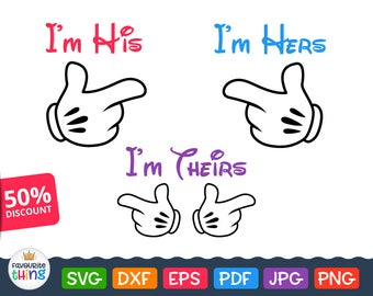 Mickey Pointing Hands Svg I'm His, I'm Hers, I'm Theirs Cuttable Vinyl Design T-shirt Valentin files for Cricut Silhouette Clip Art Png Pdf