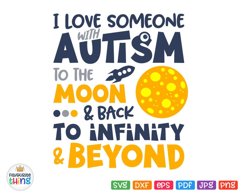 3dc06c00 I love Someone With Autism To The Moon & Back To Infinity and | Etsy