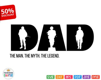Dad The Man The Myth The Legend Svg Father's Day, Veteran's Day, Military Svg Image For Cricut, Silhouette, Print Iron on Transfer Clip Art