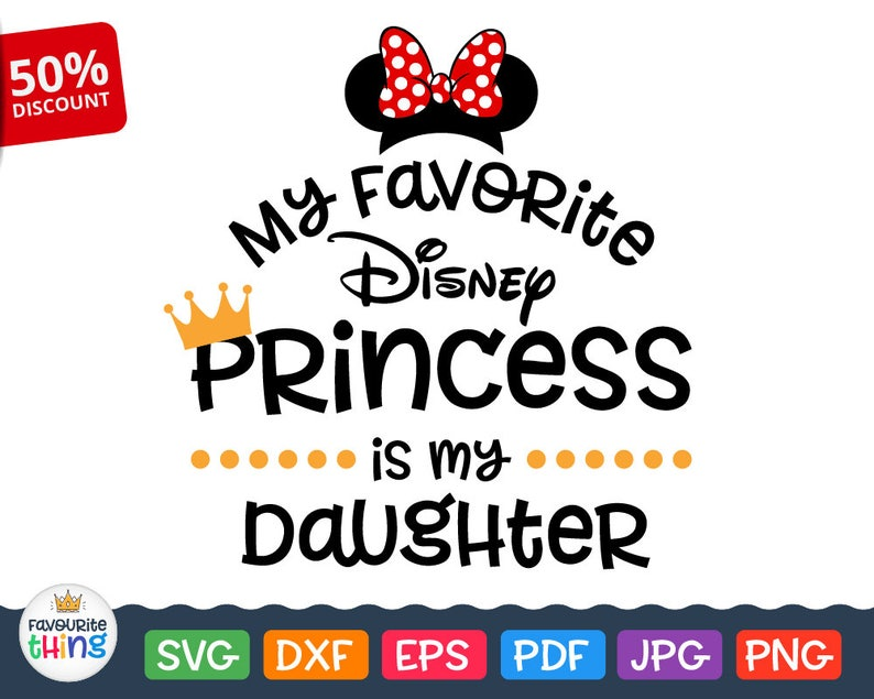 My Favorite Disney Princess Is My Daughter Svg Minnie Mouse Etsy
