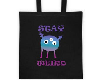 Stay Weird Tote Bag, Stay Weird Tote, Weird Tote, Freak Tote, Geek Tote, Geek Gift, Freak Gift, Hipster Bag, Teen Tote Bag, Weirdo Tote