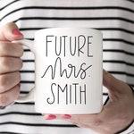 Bride Gift, Future Mrs Mug, Engagement Mug, Engagaement Gift, Custom Engagement Mug, Newly Engaged, Bride To Be Gift, Future Mrs Gift