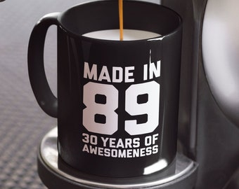 30th Birthday Mug 30 Year Old Gift For Men Women 1989 Daughter Son Personalized