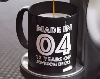15th Birthday Mug Gift 2004 For 15 Year Old Boys Girls Son Daughter