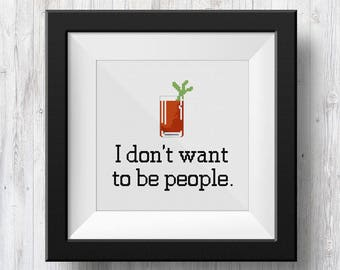 I Don't Want To Be People (Archer Quote), Counted Cross Stitch Pattern, PDF Instant Download