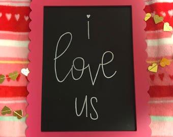 I Love Us Chalkboard Sign