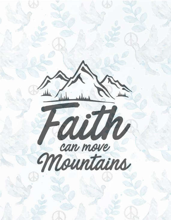 Faith Can Move Mountains Svg Filejesus Svgfaith Etsy