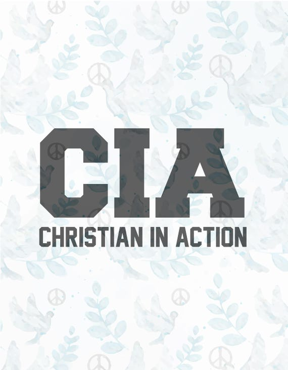 Cia Christian In Action Svg Filejesus Svgfaith Svgchristian Etsy