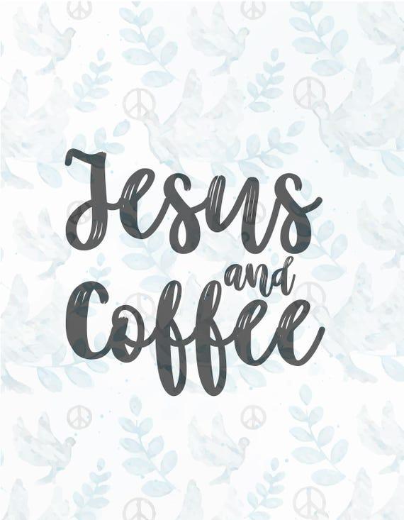 Jesus And Coffee Svg Filejesus Svgfaith Svgchristian Etsy