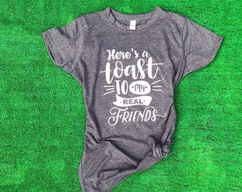 694944fb2 Here's a Toast to my Real Friends women's fit Tee, taylor swift gift,  concert shirt, best friends tee, friends, taylor swift inspired