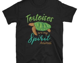 Tortoise Lover Shirt - Animal Lover Shirt - Tortoise Shirt - Spirit Animal Shirt - Tortoises Are My Spirit Shirt